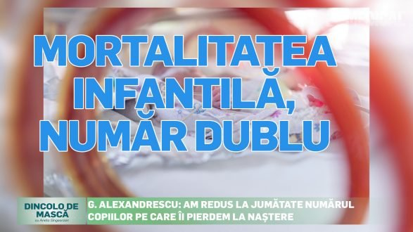 MORTALITATEA INFANTILĂ, NUMĂR DUBLU ÎN ROMÂNIA FAȚĂ DE ALTE STATE UE